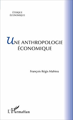 Une anthropologie conomique