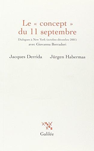 Le concept du 11 septembre : Dialogues à New York (octobre-décembre 2001) avec Giovanna Borradori par Jacques Derrida, Jürgen Habermas