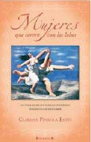 Mujeres que corren con los lobos (No ficción) por Clarissa Pinkola Estés