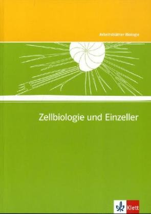 Zellbiologie und Einzeller: Kopiervorlagen mit CD-ROM Klassen 5-10 (Arbeitsblätter Biologie)