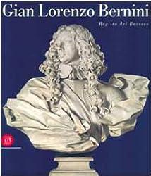 Gian Lorenzo Bernini: Regista del barocco