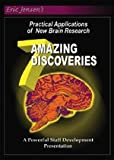 7 Amazing Discoveries: Practical Applications of New Brain Research