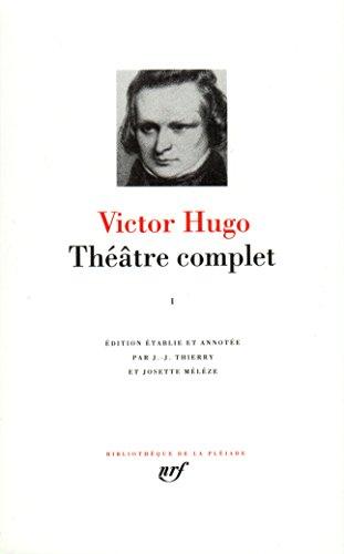 Victor Hugo : Théatre complet, tome 1
