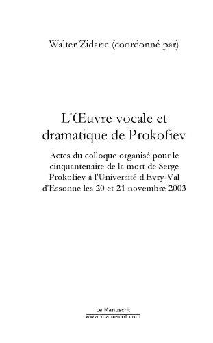 L'oeuvre vocale et dramatique de Prokofiev