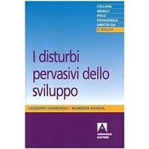 I disturbi pervasivi dello sviluppo (Medico-psico-pedagogica)