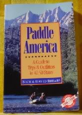 Paddle America: A Guide to Trips and Outfitters in All 50 States