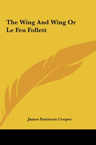 The Wing and Wing or Le Feu Follett