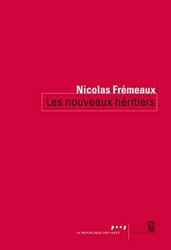 Les nouveaux héritiers par Nicolas Fremeaux