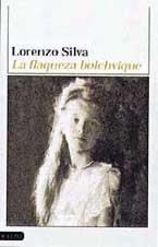 La flaqueza del bolchevique (Coleccion Ancora y delfin) (Spanish Edition)