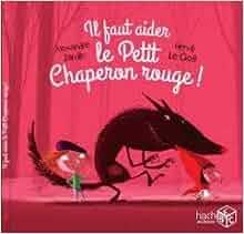 Amazon.fr - Il faut aider le Petit Chaperon Rouge