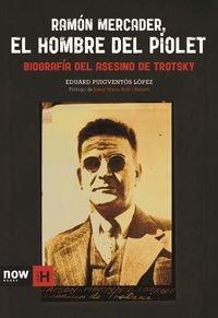 Portada del libro Ramón Mercader, el hombre del piolet: Biografía del asesino de Trotsky (Sèrie H)
