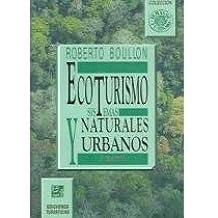 Ecotourismo Sistemas Naturales Y Urbanos/ecotourism Natural And Urban Systems (Temas de Tourismo)