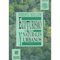 Ecotourismo Sistemas Naturales Y Urbanos/ecotourism Natural And Urban Systems (Temas de Tourismo) por Roberto Boullon