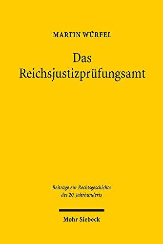 Das Reichsjustizprüfungsamt (Beiträge zur Rechtsgeschichte des 20. Jahrhunderts)