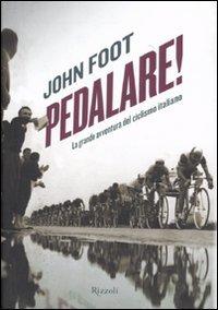 Pedalare! La grande avventura del ciclismo italiano (Storica) por John Foot