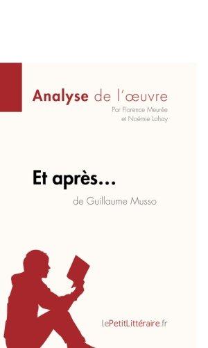 Et après. . . de Guillaume Musso (Analyse de l'oeuvre): Comprendre la littérature avec lePetitLittéraire.fr
