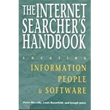 The Internet Searcher's Handbook: Locating Information, People & Software (Neal-Schuman NetGuide Series) 1st edition by Morville, Peter, Rosenfeld, Louis B., Janes, Joseph (1996) Gebundene Ausgabe