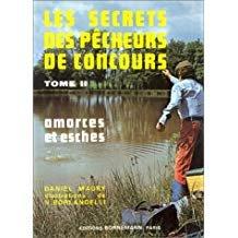 Les secrets des pêcheurs de concours. par Maury Daniel.