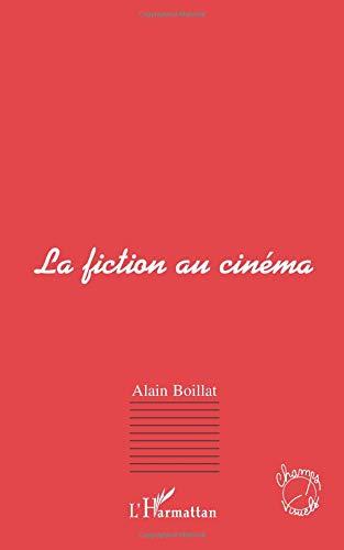 La fiction au cinema par Alain Boillat