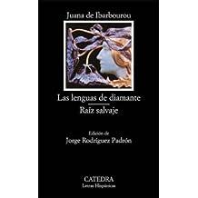 Las lenguas de diamante. Raíz salvaje (Letras Hispánicas)