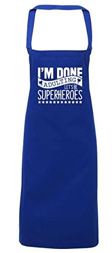 hippowarehouse I 'm Done adulting Let 's werden Superhelden Schürze Küche Kochen Malerei DIY Einheitsgröße Erwachsene, königsblau, Einheitsgröße (Anti Hero Kostüme)