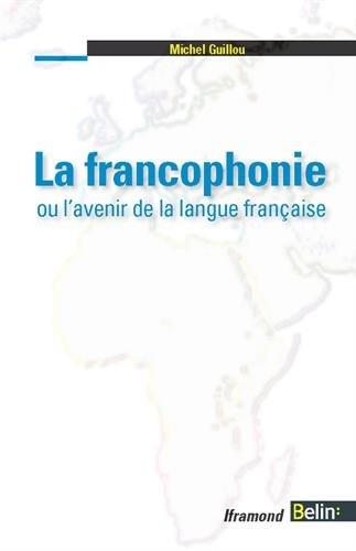 La francophonie ou l'avenir de la langue française