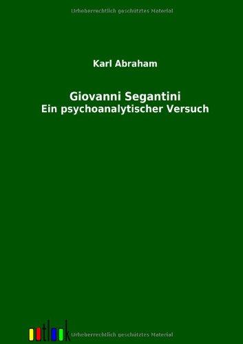 Giovanni Segantini: Ein psychoanalytischer Versuch