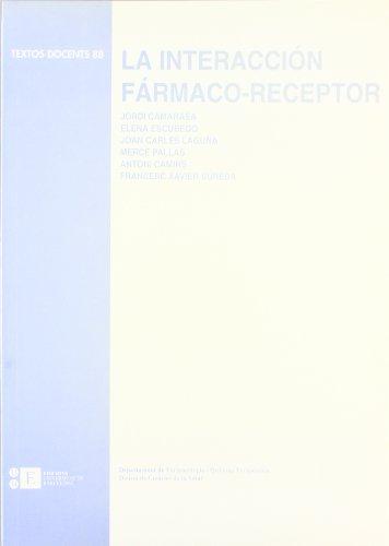 Interaccion Farmaco-Receptor, La por Jordi Camarasa Garcia
