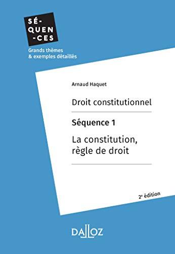 Couverture du livre Droit constitutionnel. Séquence 1 : La constitution, règle de droit (Séquences)