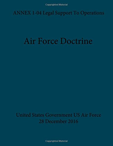 Air Force Doctrine ANNEX 1-04 Legal Support To Operations 28 December 2016