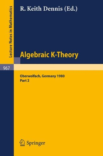 Algebraic K - Theory: Proceedings of a Conference Held at Oberwolfach, June 1980 Part II