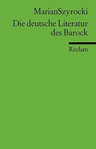 Die deutsche Literatur des Barock (Reclams Universal-Bibliothek)