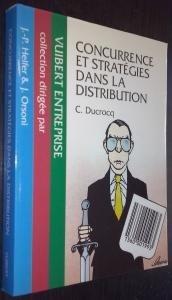 Concurrence et stratégies dans la distribution par Cédric Ducrocq