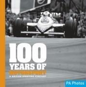 100 Years of Motor Sport: A British Sporting Century (100 Years of Sport) por Ammonite Press