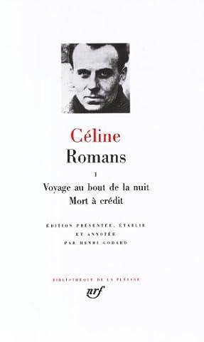 Céline : Romans, tome 1