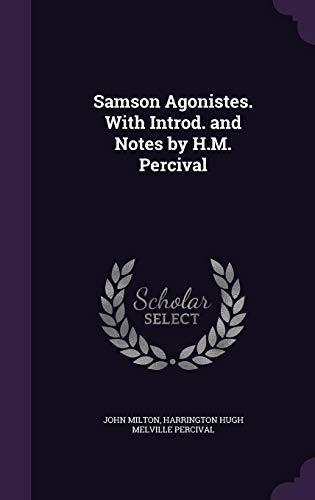Samson Agonistes. With Introd. and Notes by H.M. Percival