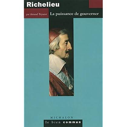 Richelieu: La puissance de gouverner (Le bien commun)