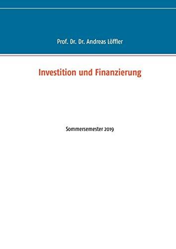 Investition und Finanzierung: Sommersemester 2019