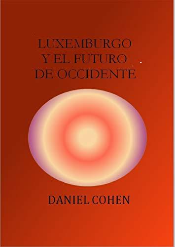 LUXEMBURGO Y EL FUTURO DE OCCIDENTE