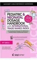 Pediatric & Neonatal Dosage Handbk with International Trade Names Index: A Comprehensive Resource for All Clinicians Treating Pediatric and Neonatal P (Lexicomp's Drug Reference Handbooks) 18 Int Edition by Taketomo, Carol K., Hodding, Jane H., Kraus