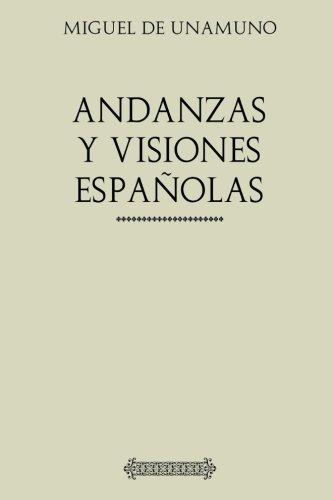 Andanzas y visiones españolas por Miguel de Unamuno