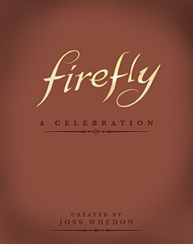 Adult Time Kostüm Adventure - Firefly: A Celebration (Anniversary Edition)