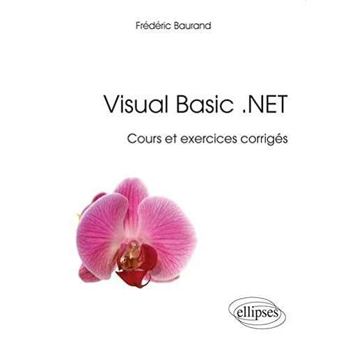 Visual Basic .NET Cours et Exercices Corrigés