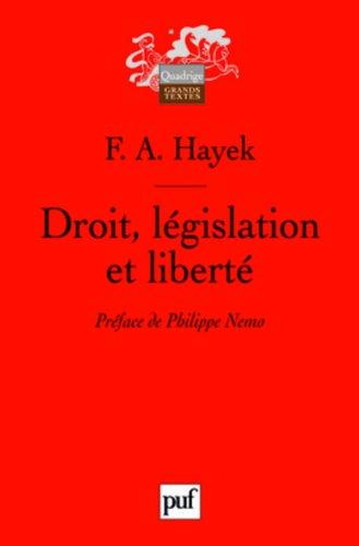 Droit, législation et liberté : Une nouvelle formulation des principes libéraux de justice et d'économie politique