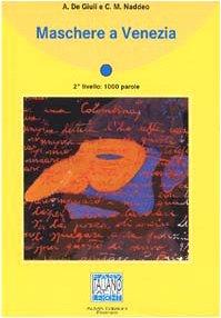 Maschere a Venezia - book (Italiano Facile: Collana Di Racconti) por Alessandro De Giuli