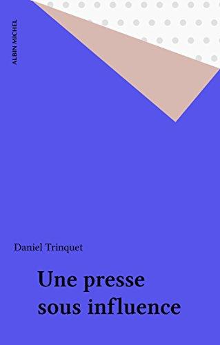 Une presse sous influence