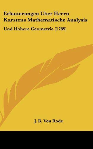 Erlauterungen Uber Herrn Karstens Mathematische Analysis: Und Hohere Geometrie (1789)