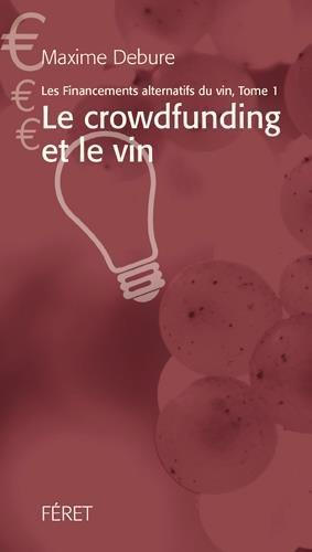 FINANCEMENTS ALTERNATIFS DANS LE VIN, Le Crowdfunding