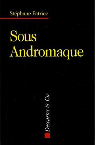 Sous Andromaque : La dlicate posture d'Astyanax
