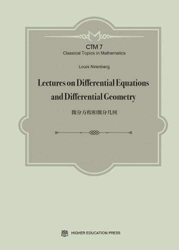 Lectures on Differential Equations and Differential Geometry (Classical Topics in Mathematics, Band 7)